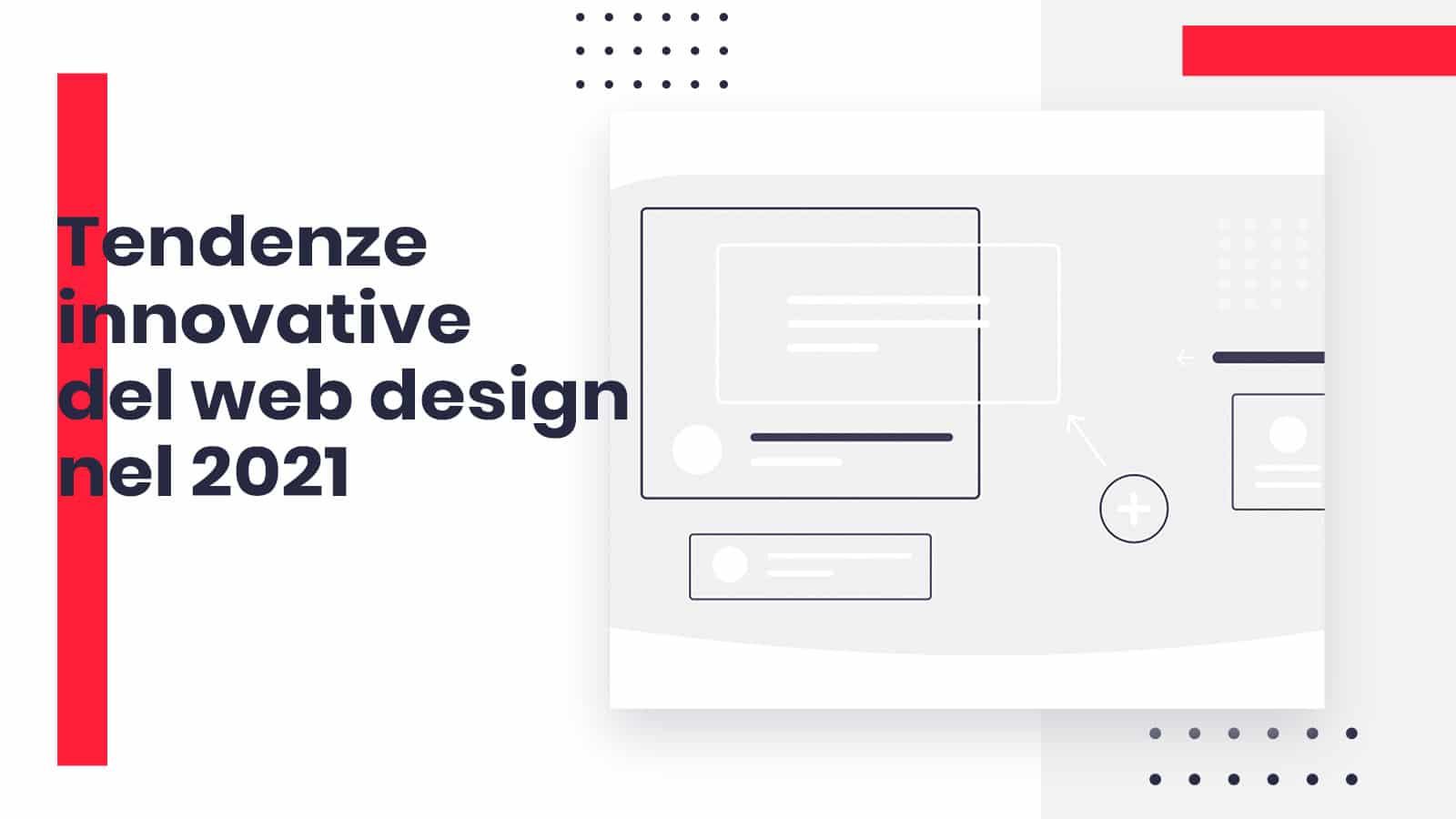 Tendenze innovative del web design nel 2021